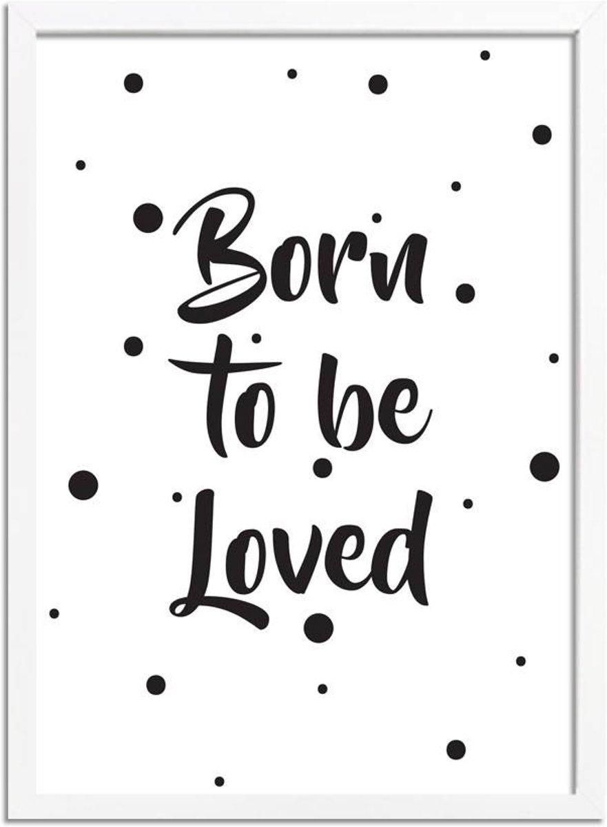 Kinderkamer poster Born to be loved DesignClaud - Zwart wit - A3 + fotolijst wit kopen