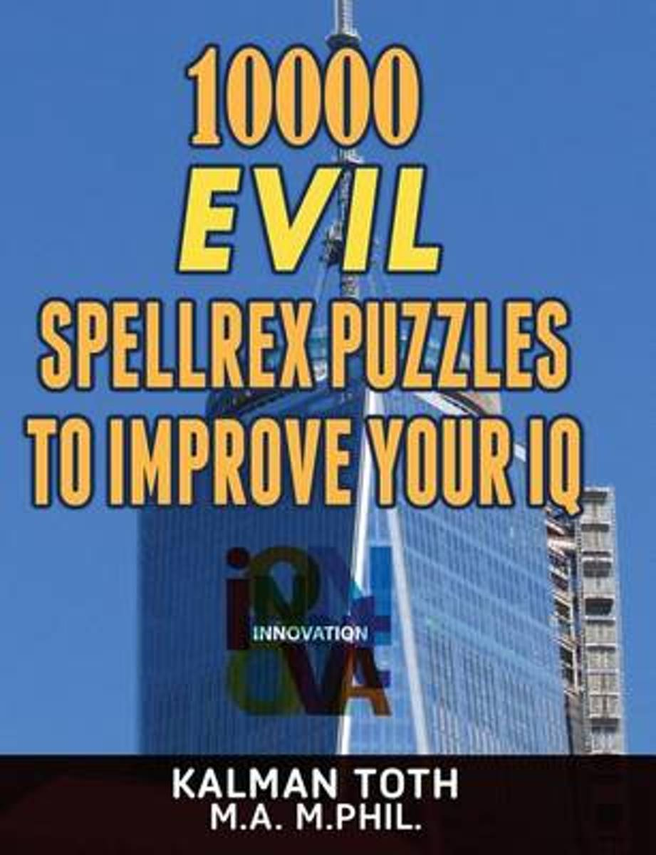 bol.com | 10000 Evil Spellrex Puzzles to Improve Your IQ | 9781494438081 |  Kalman Toth M a M..