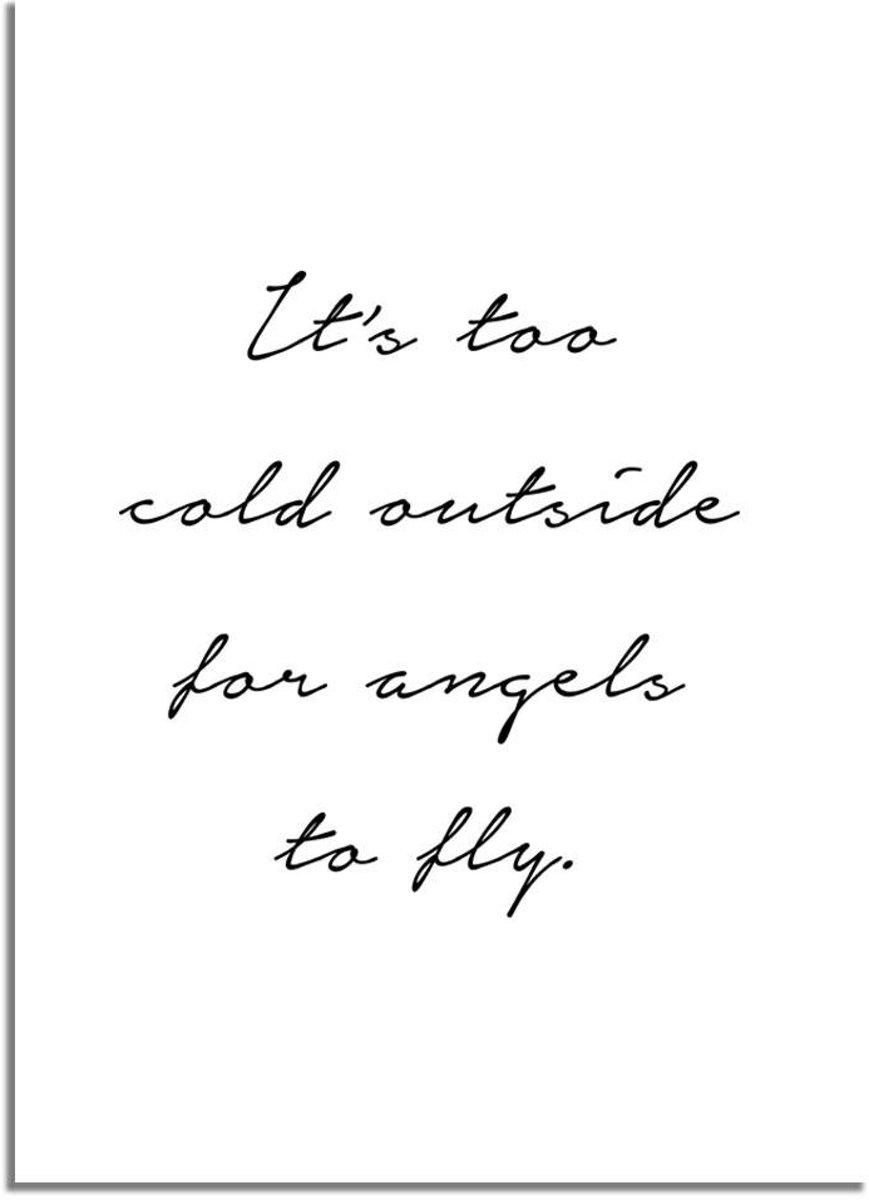 DesignClaud Its too cold outside for angels to fly - Tekst poster - Wanddecoratie - Zwart wit poster kopen