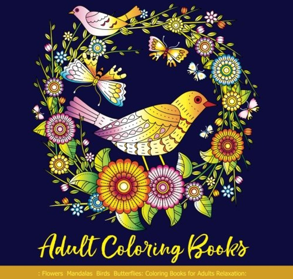 Adult Coloring Books: Flowers Mandalas Birds Butterflies kopen