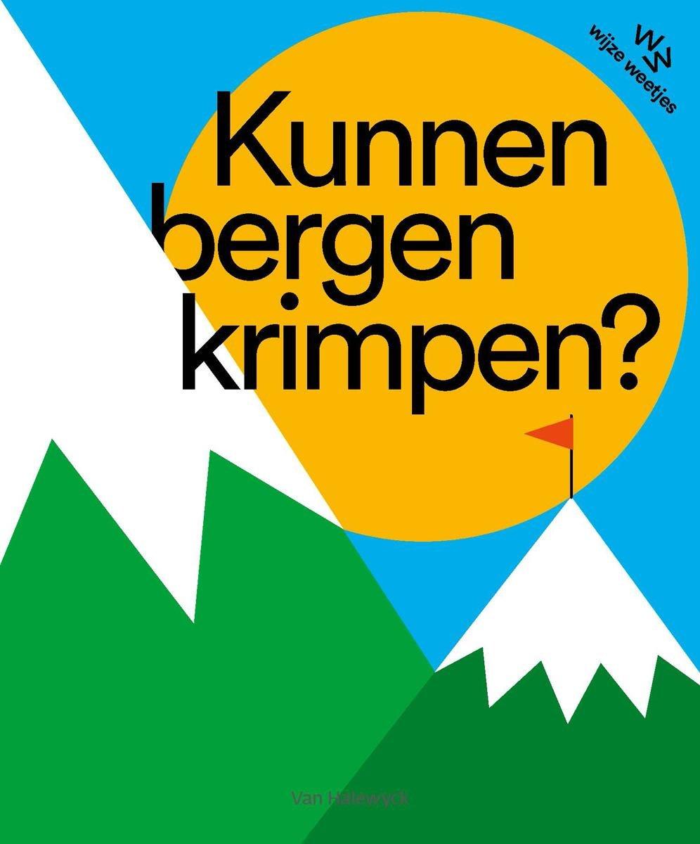 bol.com | Kunnen bergen krimpen?, Katrijn de Wit | 9789463831604 ...