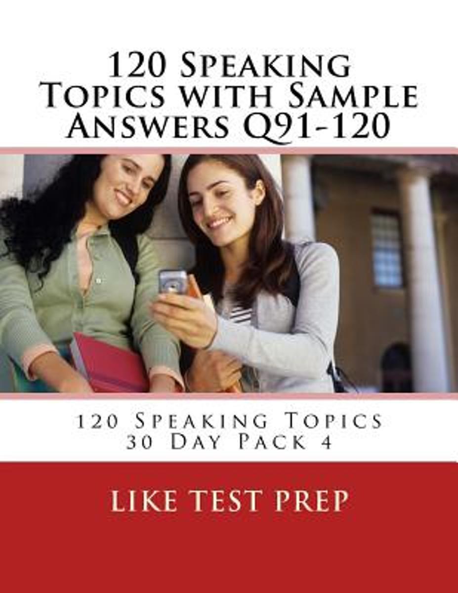 bol.com | 120 Speaking Topics with Sample Answers Q91-120, Like Test Prep |  9781499605297 | Boeken