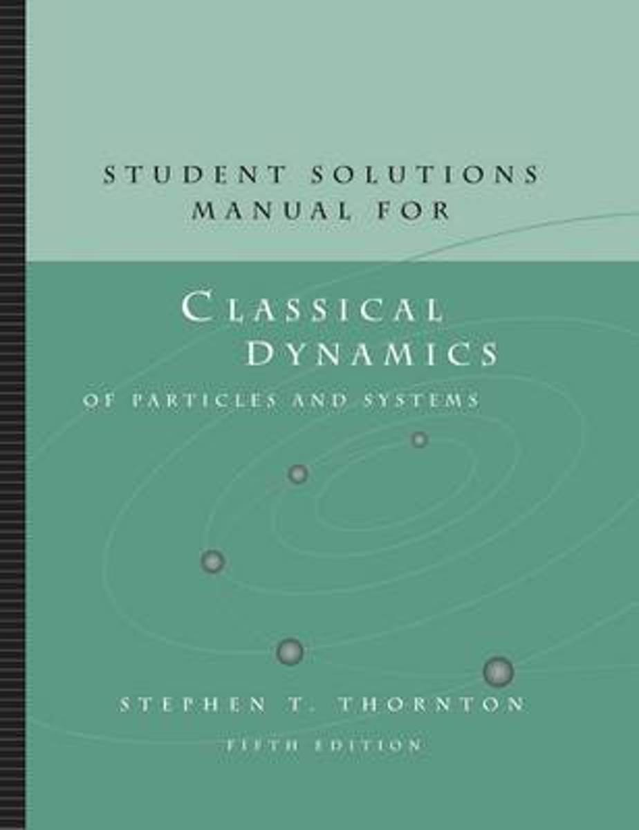 bol.com | Student Solutions Manual for Thornton/Marion's Classical Dynamics  of Particles and.