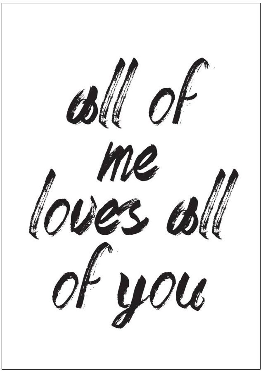 Tekst poster All of me loves all of you DesignClaud - Zwart wit - A3 poster kopen