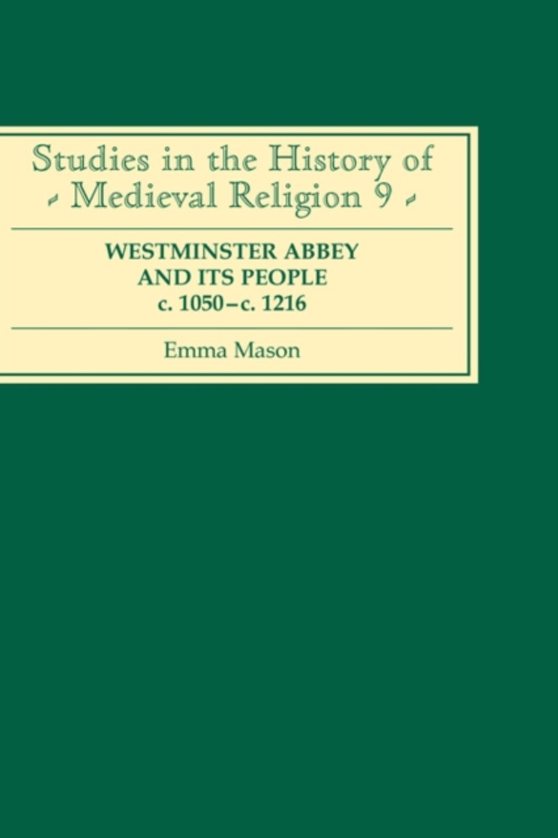 bol.com | Westminster Abbey and its People c.1050-c.1216, Emma Mason |  9780851153964 | Boeken
