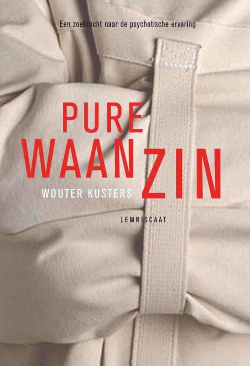 bol.com | Pure waanzin, Wouter Kusters | 9789047705802 | Boeken