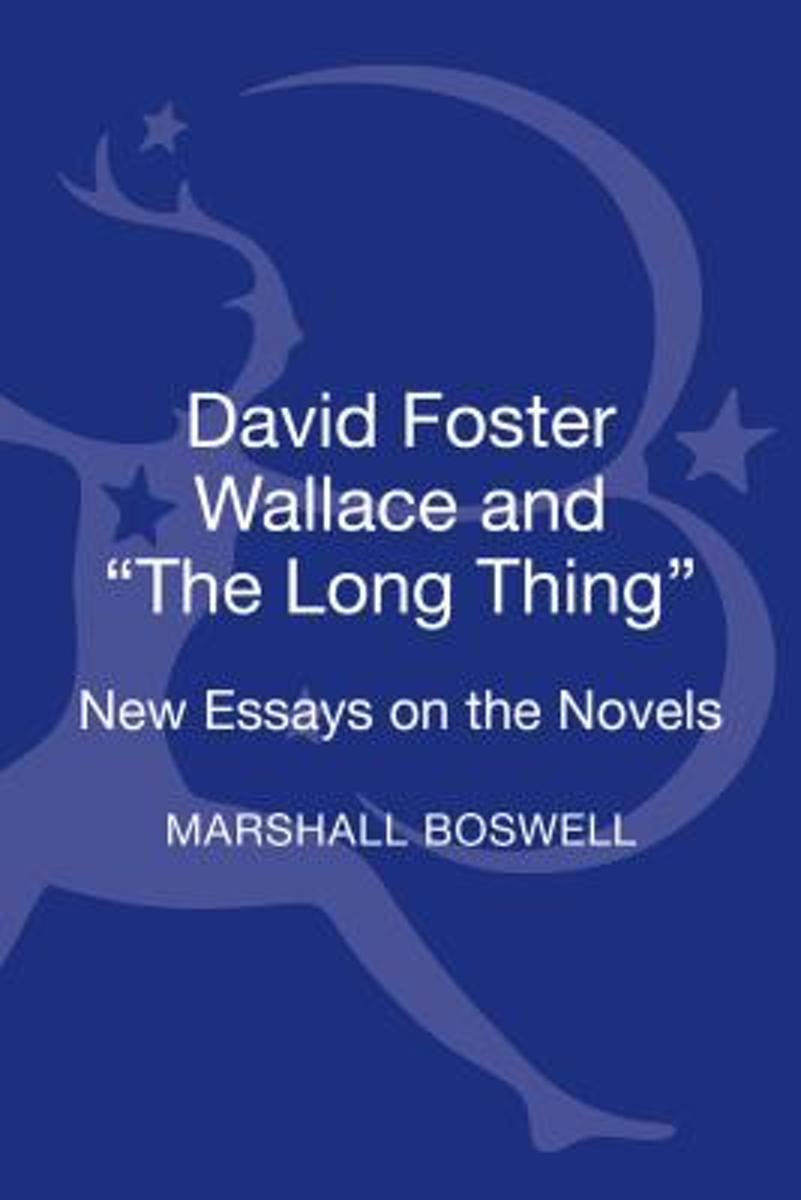 Bol com david foster wallace and the long thing boswell marshall