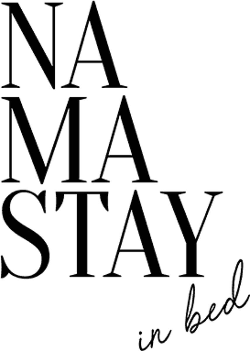 Namastay In Bed Poster Wallified Zwart Wit Tekst Print Wall Art Interieur 50x70cm