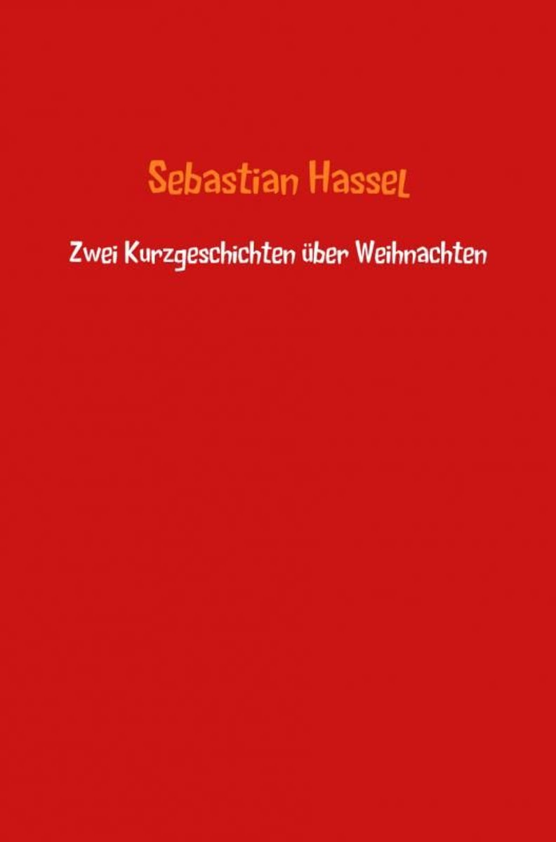 Kurzgeschichte Weihnachten.Bol Com Zwei Kurzgeschichten über Weihnachten Ebook Sebastian