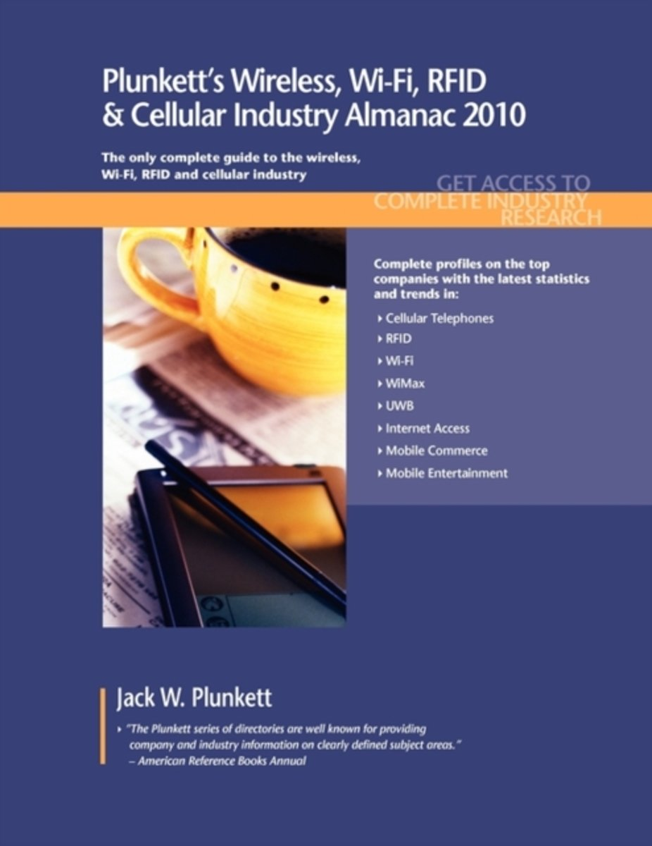 bol.com | Plunkett's Wireless, Wi-Fi, RFID & Cellular Industry Almanac 2010  | 9781593921460 |.