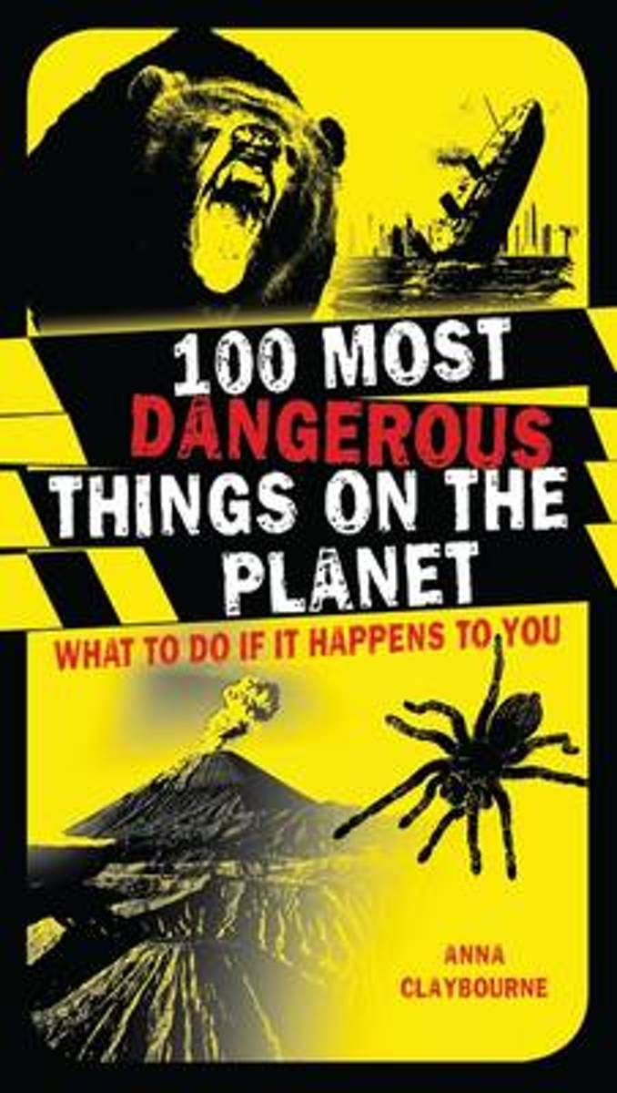 bol.com | 100 Most Dangerous Things on the Planet, Anna Claybourne |  9781408103944 | Boeken