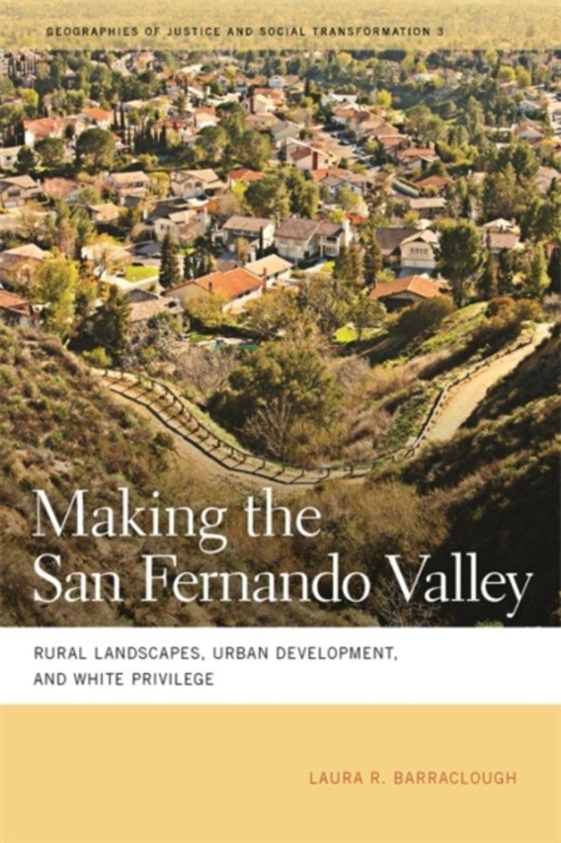Bolcom Making The San Fernando Valley 9780820335629 Laura R