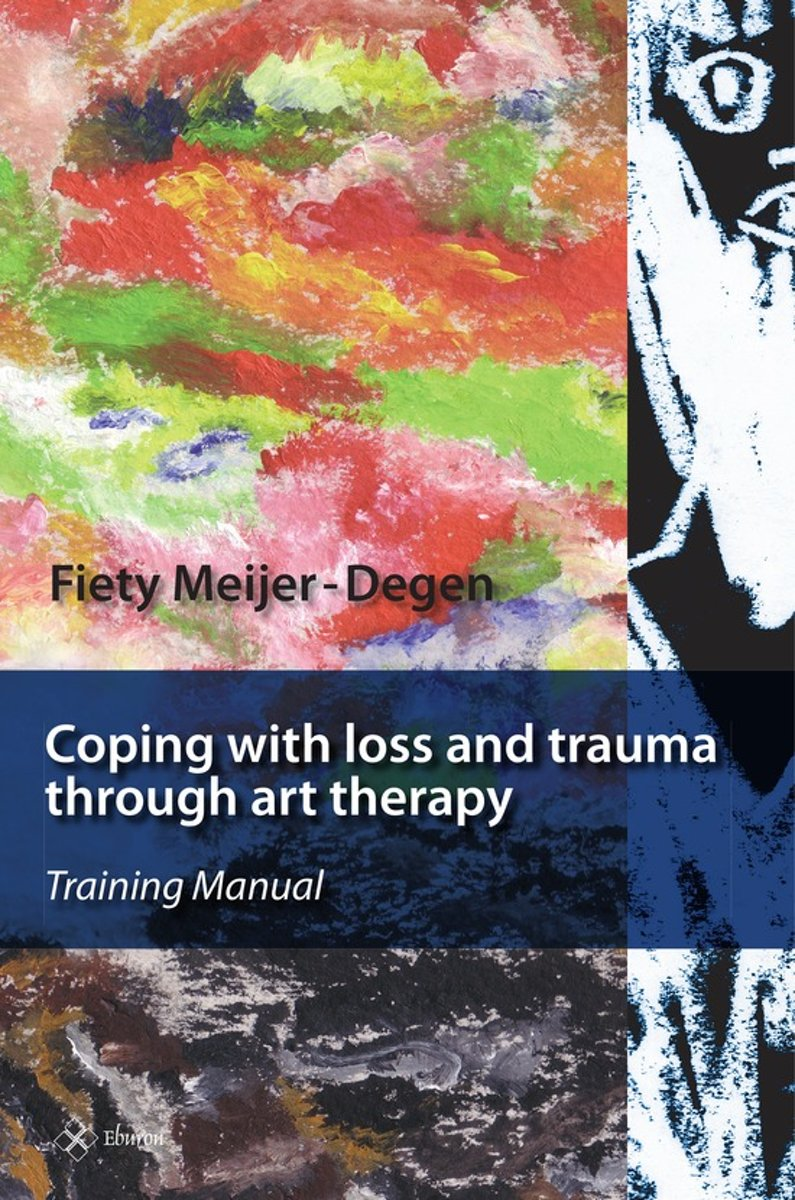 bol.com | Coping with loss and trauma through art therapy, Fiety  Meijer-Degen | 9789059721012 |.