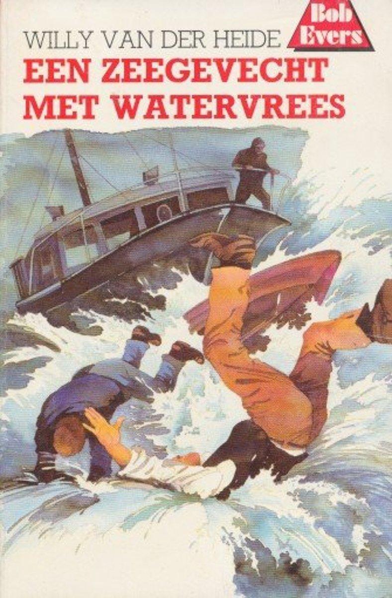 bol.com | BOB EVERS 33. ZEEGEVECHT MET WATERVREES, Willy van der Heide |  9789060563960 | Boeken