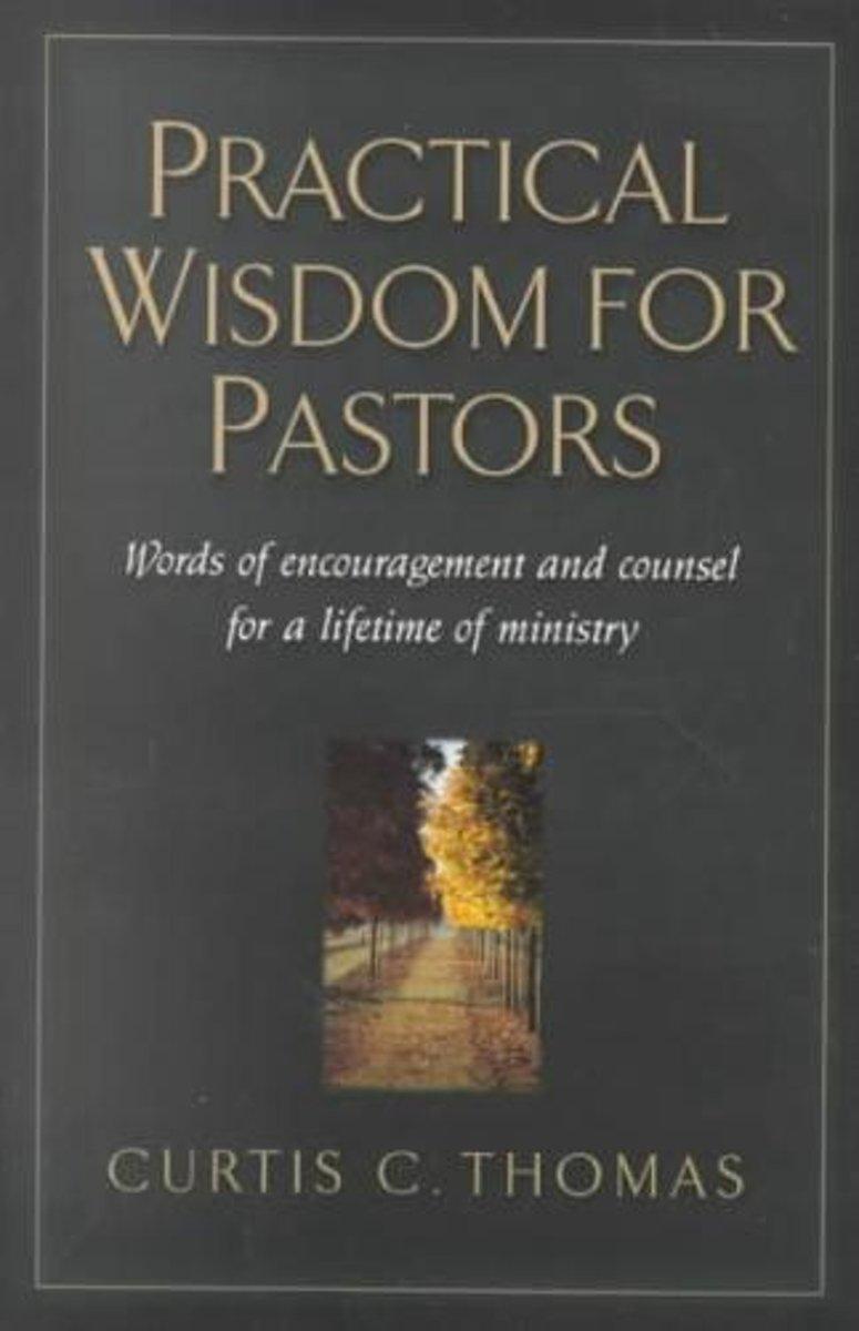 bol.com | Practical Wisdom for Pastors, Curtis C. Thomas | 9781581342529 |  Boeken