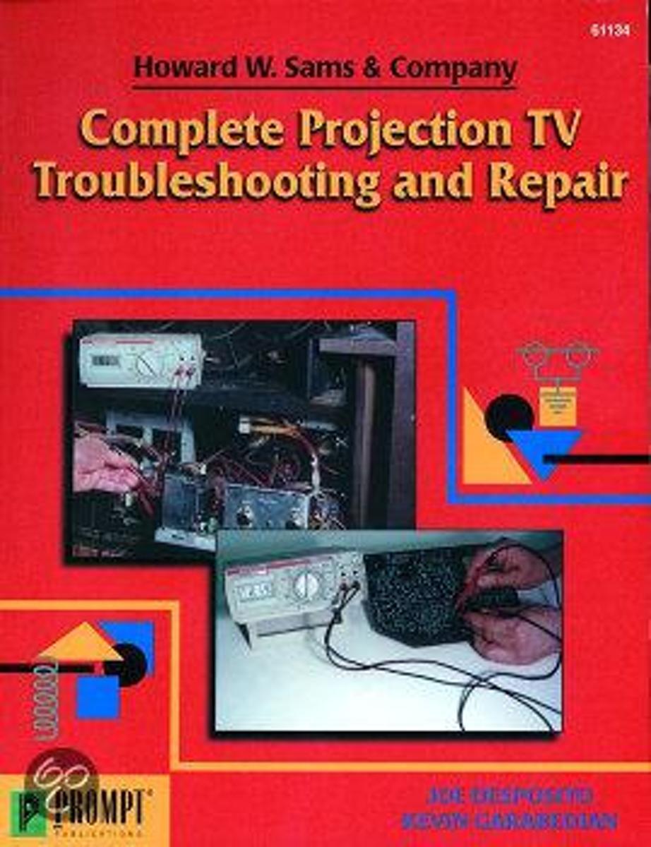 bol.com | Complete Projection TV Troubleshooting & Repair | 9780790611341 |  Joe Desposito | Boeken