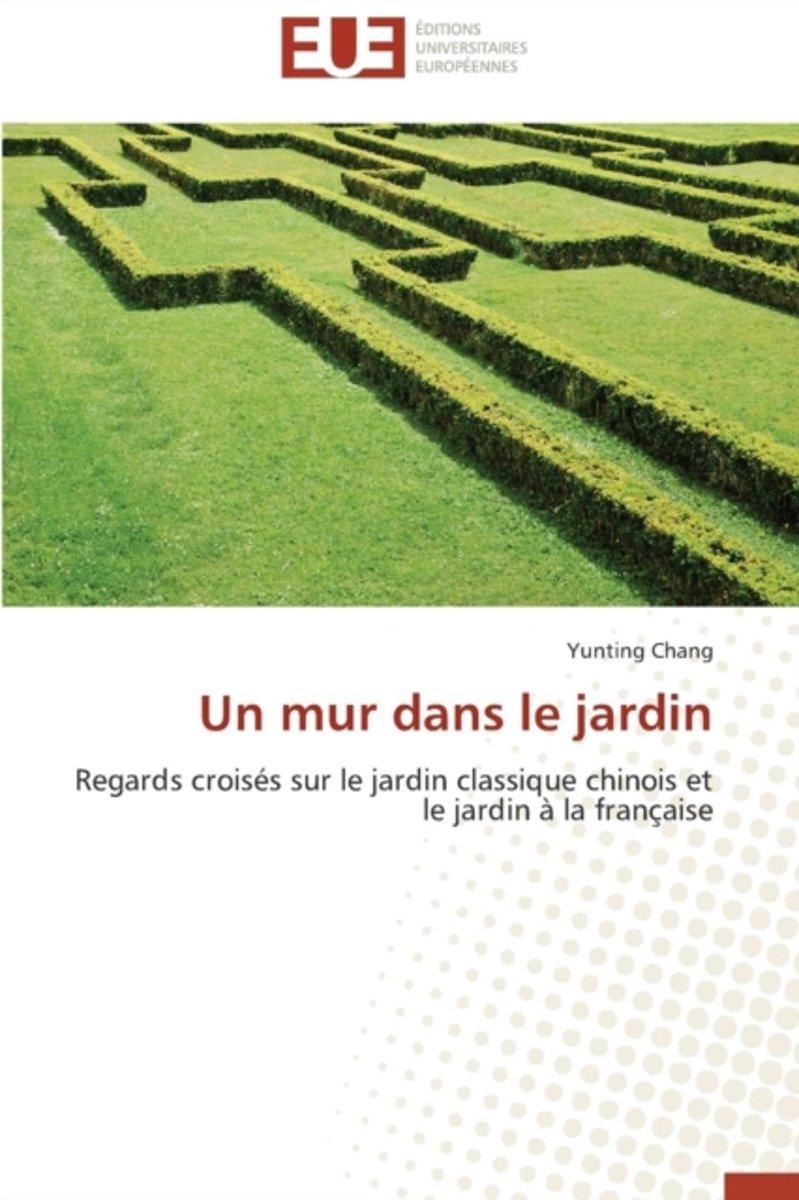 Jardin Classique À La Française bol | un mur dans le jardin, chang-y | 9783838180571