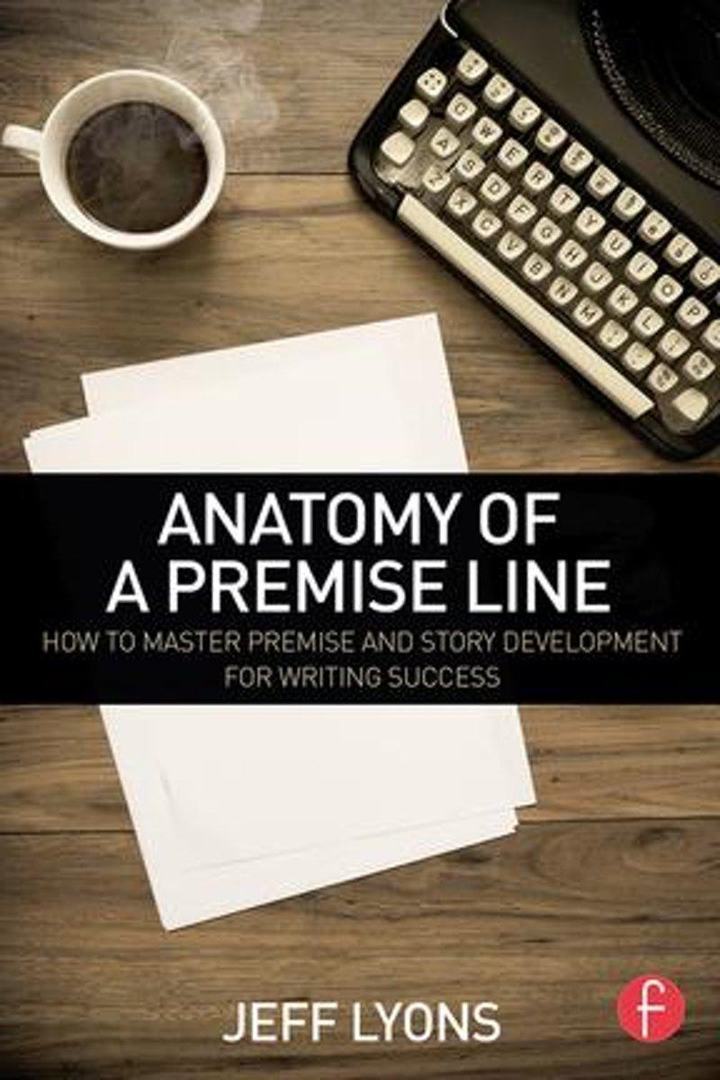 bol.com | Anatomy of a Premise Line (ebook), Jeff Lyons ...