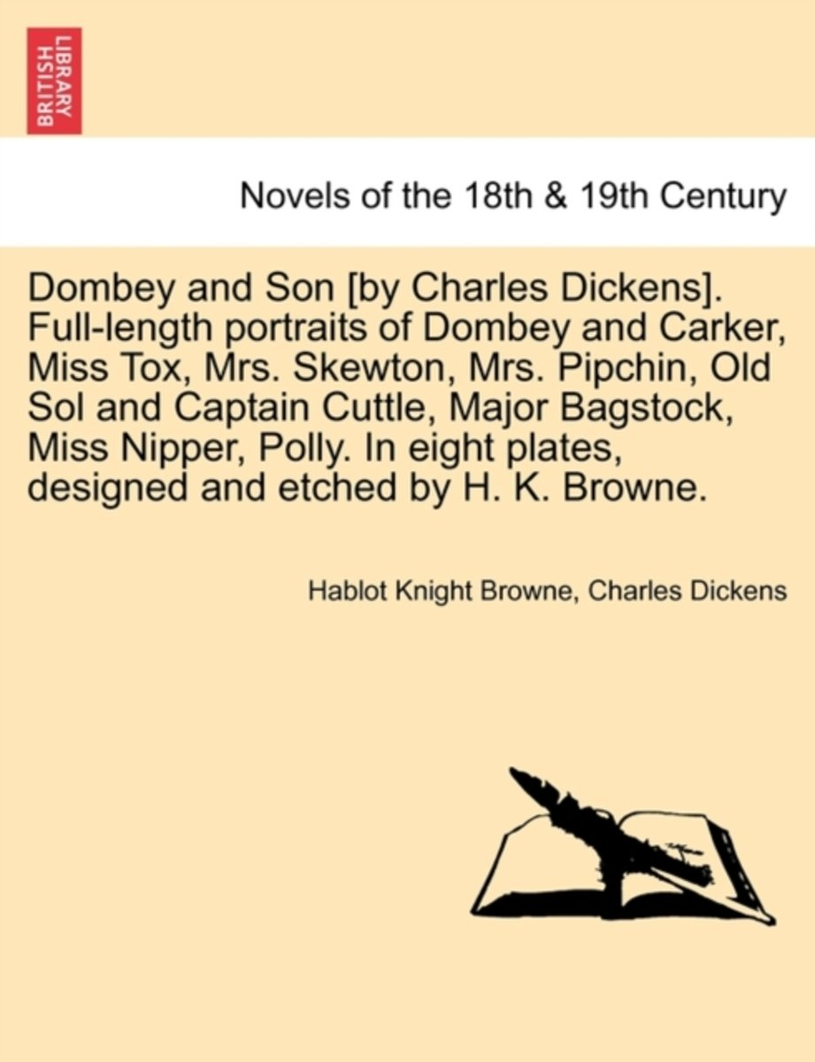 Dombey and Son [By Charles Dickens]. Full-Length Portraits of Dombey and Carker, Miss Tox, Mrs. Skewton, Mrs. Pipchin, Old Sol and Captain Cuttle, Major Bagstock, Miss Nipper, Polly. in Eight Plates, Designed and Etched by H. K. Browne. - Hablot Knight Browne