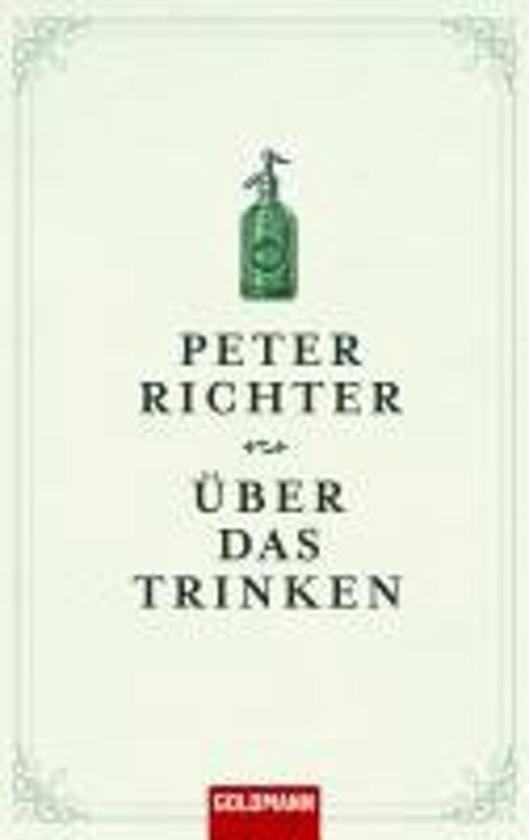 bol.com | Über das Trinken, Peter Richter | 9783442312023 | Boeken
