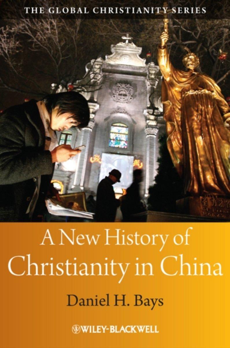 bol.com | A New History of Christianity in China | 9781405159555 | Daniel  H. Bays | Boeken