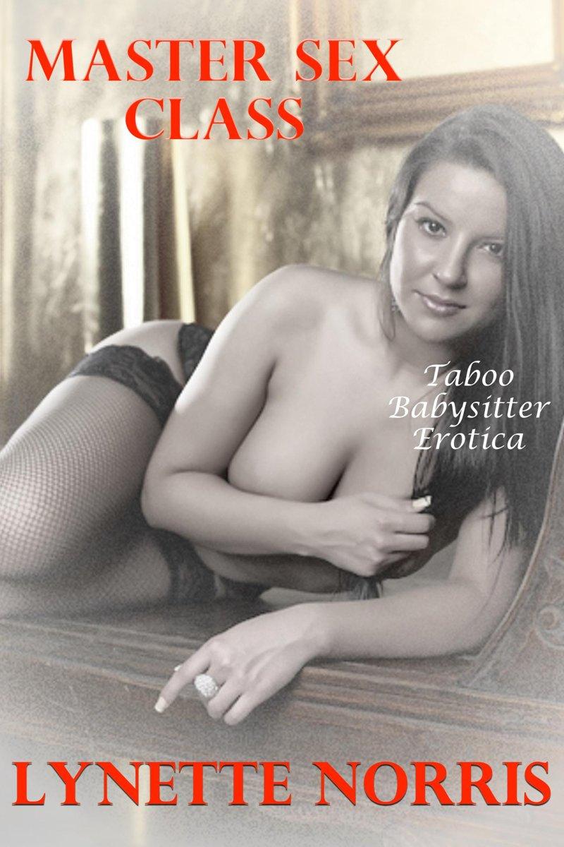 MASTER SEX CLASS (Taboo Babysitter Erotica)