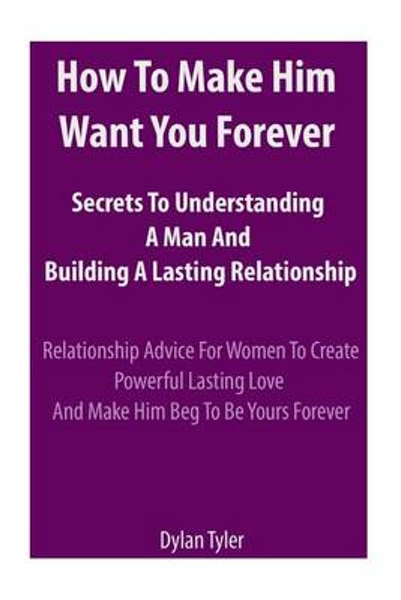 Bolcom How To Make Him Want You Forever Dylan Tyler