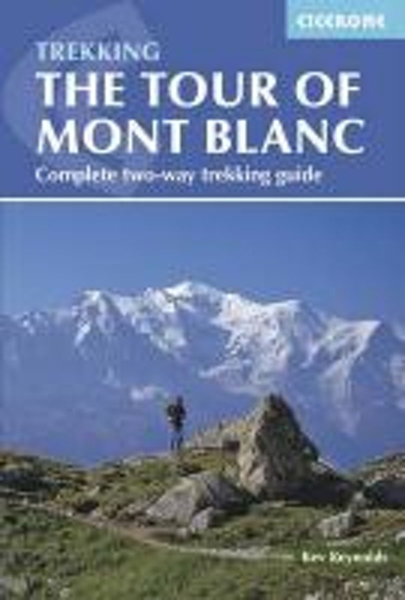 The Tour Of Mont Blanc Complete Two Way Trekking Guide