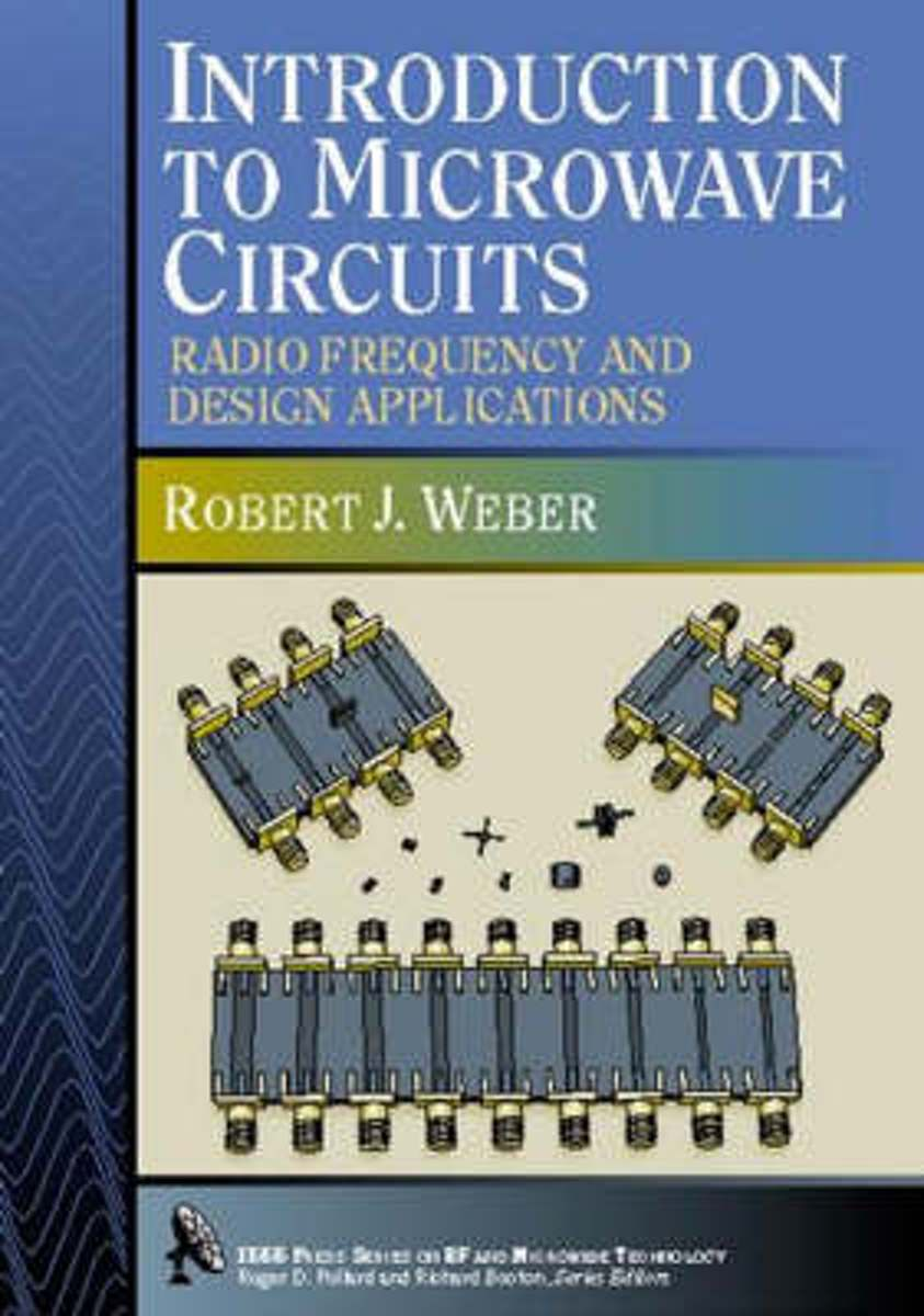 Introduction To Microwave Circuits Robert J Weber Radio Frequency Circuit Design Wiley Series In And Optical 9780780347045 Boeken