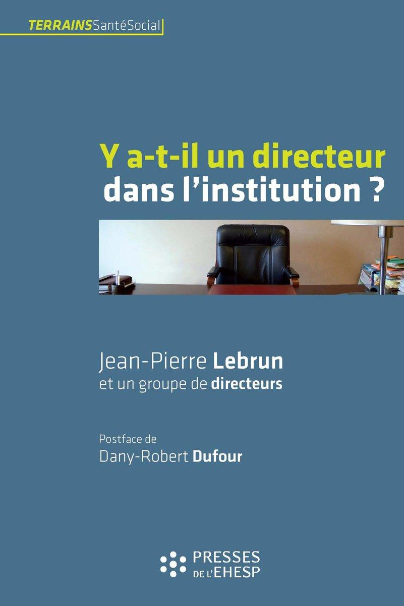 bol.com | Y a-t-il un directeur dans l'institution ? (ebook), Lebrun  Jean-Pierre | 9782810901623.