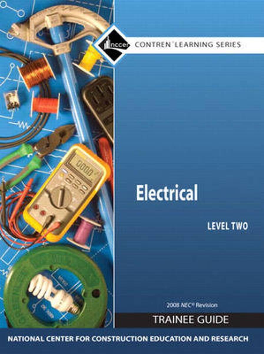 bol.com | Electrical Level 2 Trainee Guide 2008 NEC, Paperback |  9780136044666 | Nccer | Boeken