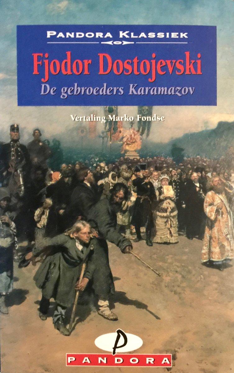 Fjodor Michailovitsj Dostojevski - De gebroeders Karamazov