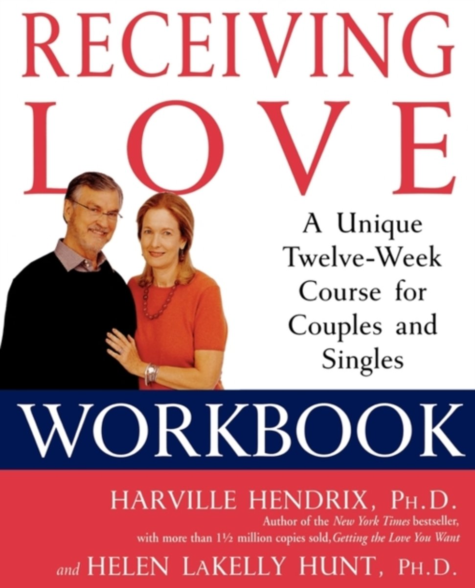 Workbooks receiving love workbook : bol.com | Receiving Love Workbook, Harville Hendrix, Ph.D. & PH ...