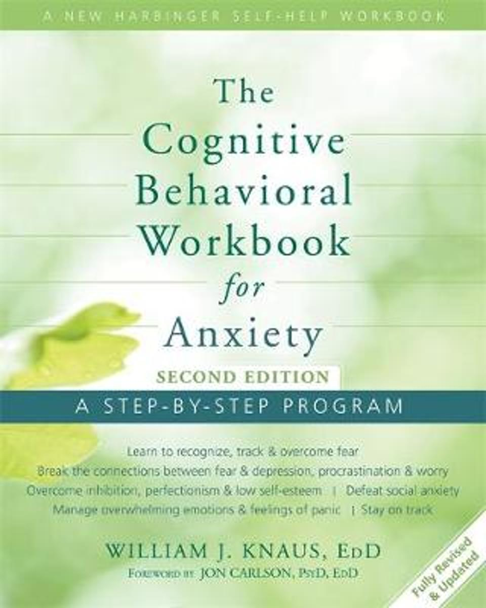 Workbooks anti anxiety workbook : bol.com   Cognitive Behavioral Workbook for Anxiety, Dr. William J ...
