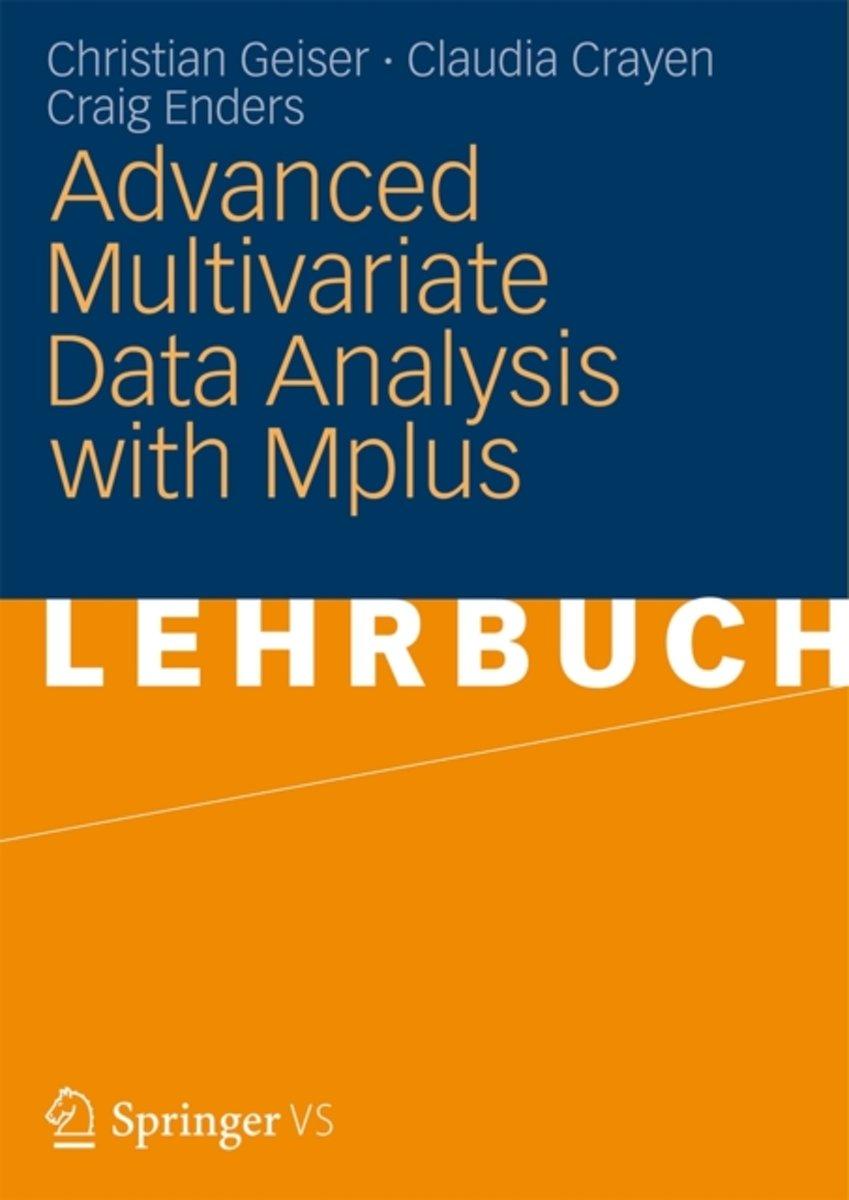 bol.com | Advanced Multivariate Data Analysis with Mplus | 9783531166049 |  Christian Geiser | Boeken