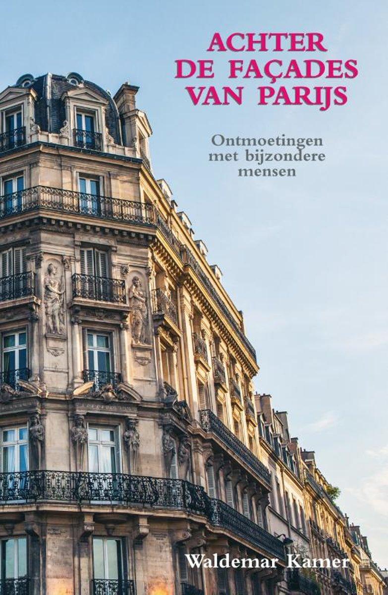 Beroemde Mensen In Parijs.Bol Com Achter De Facades Van Parijs Waldemar Kamer