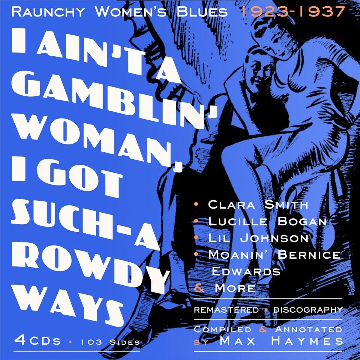 I Ain'Ta Gamblin' Woman, I Got Such-A Rowdy Ways kopen