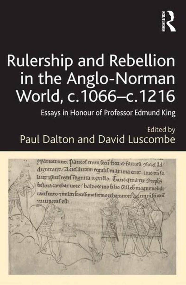 bol.com | Rulership and Rebellion in the Anglo-Norman World, c.1066–c.1216  (ebook), Paul Dalton.