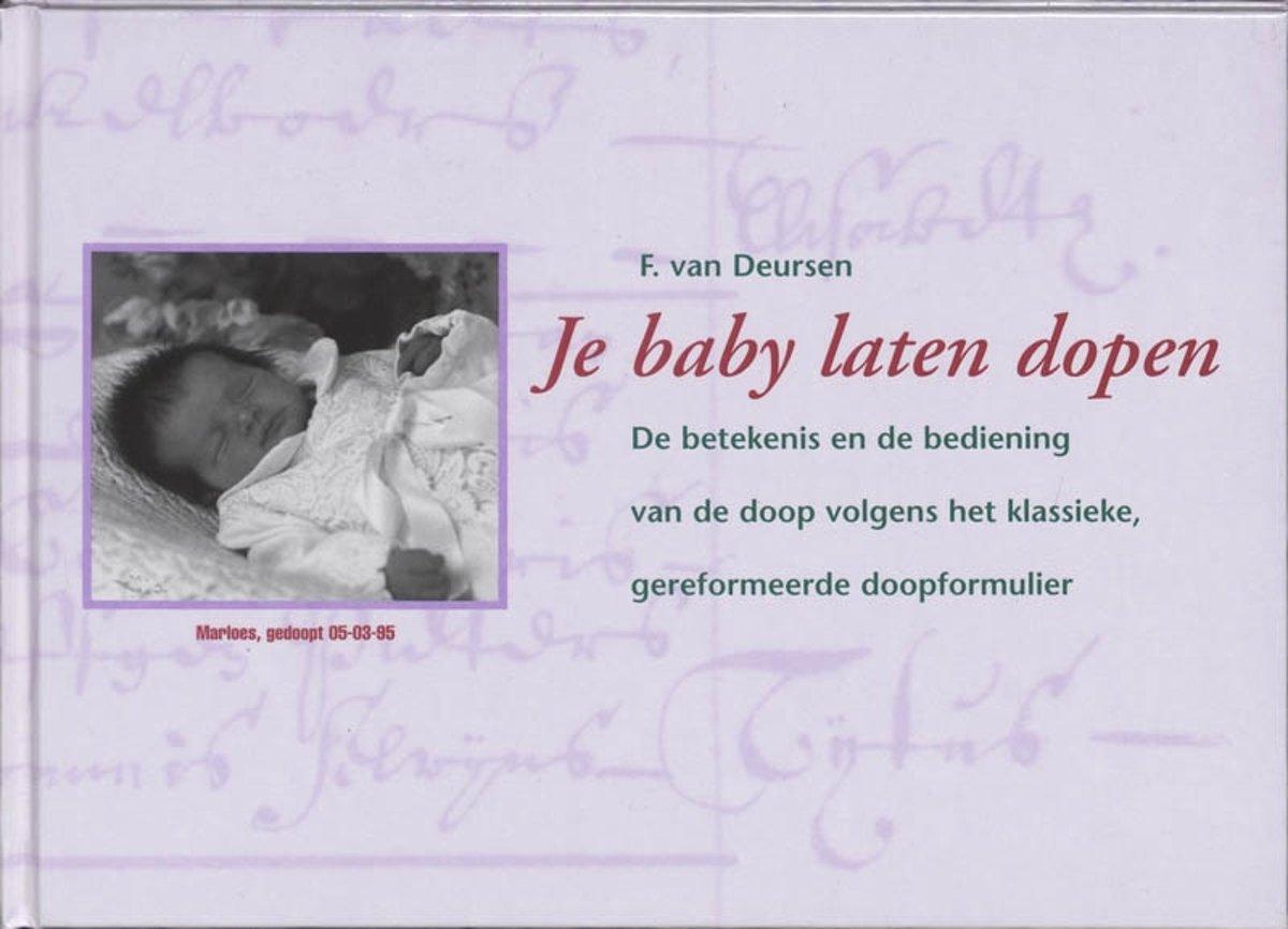 Bolcom Je Baby Laten Dopen F Van Deursen 9789060648605 Boeken