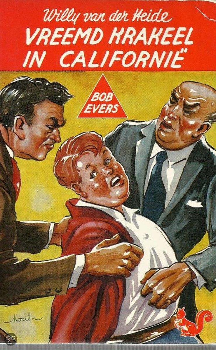 bol.com | Bob Evers nr. B 19 Vreemd krakeel in Californie, Willy van der  Heide | 9789060560198.