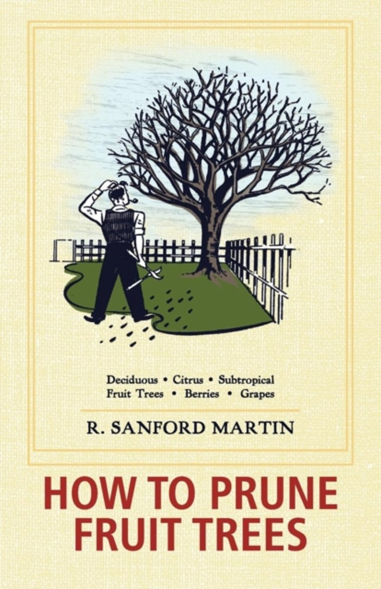 Bol How To Prune Fruit Trees Twentieth Edition R Sanford