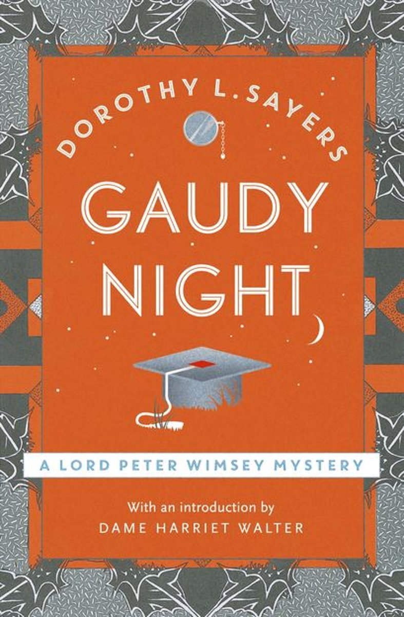 """dorothy l sayers gaudy night essay There used to be a question of """"what are women good for"""" and gaudy night would seem to give the answer that books dorothy l sayers gaudy night mystery."""