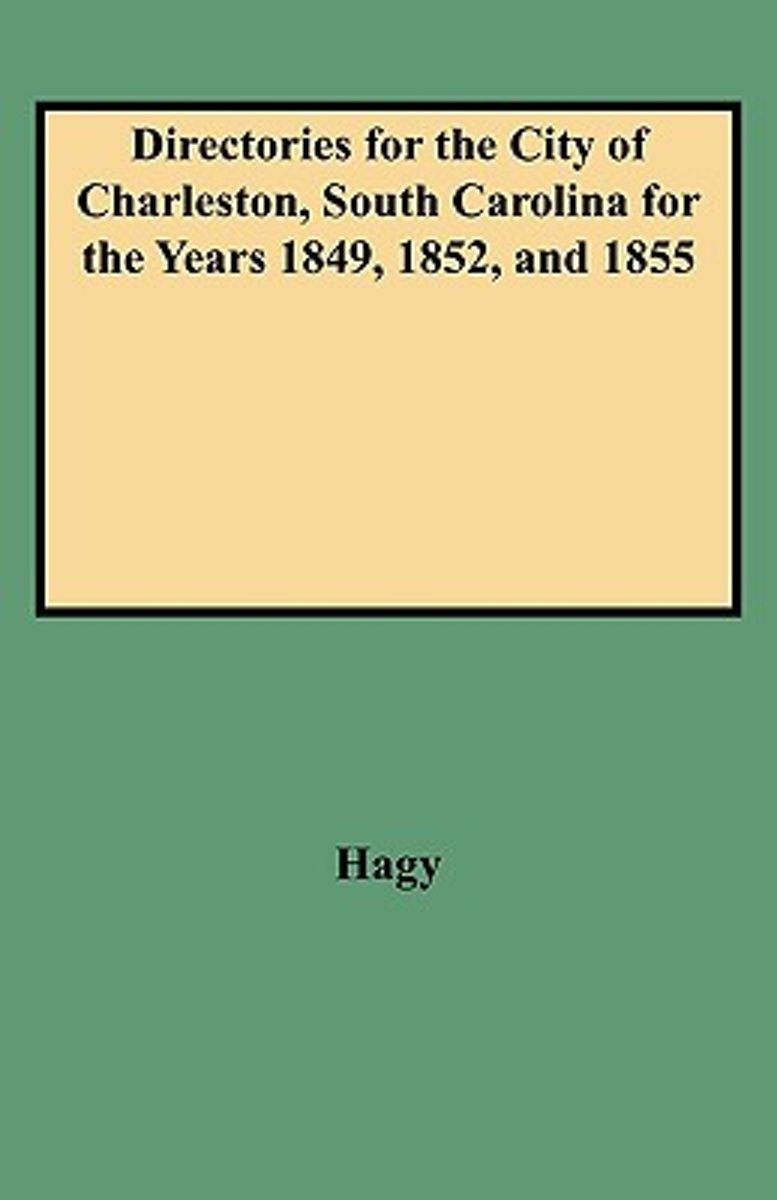bol.com | Directories for the City of Charleston, South Carolina 1849,  James W Hagy |.