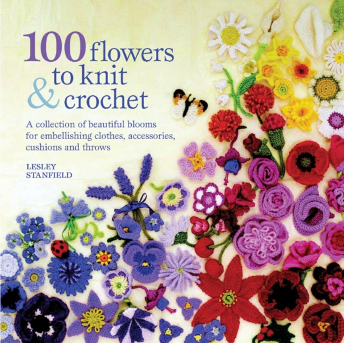 Bol 100 Flowers To Knit Crochet Lesley Stanfield