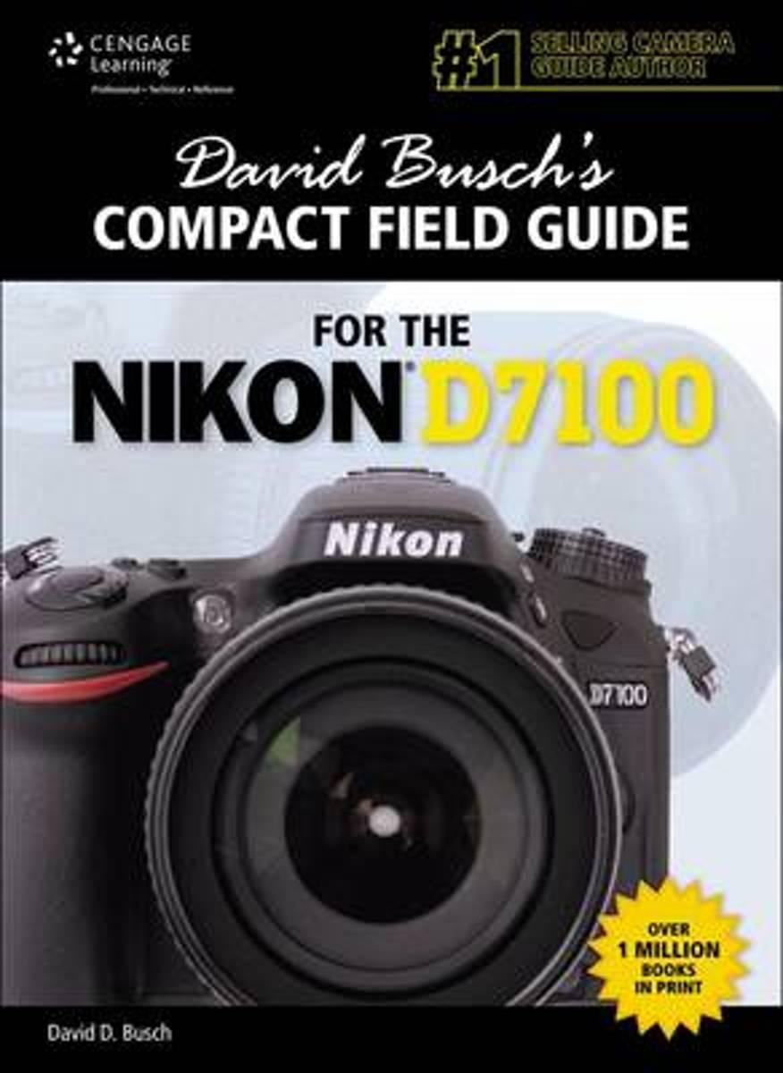 bol.com   David Busch's Compact Field Guide for the Nikon D7100, David  Busch   9781285763118  .