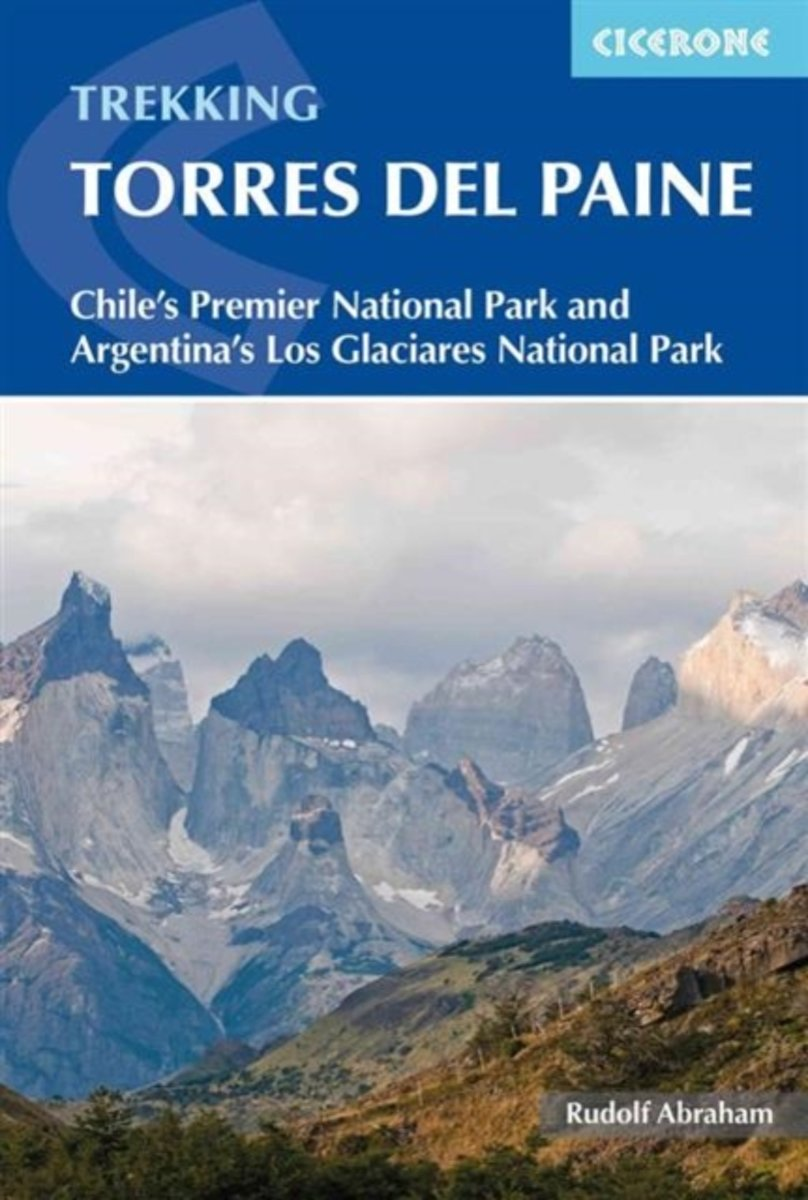 Trekkers Hikers Torres del Paine National Park: Smart Travel Guide for Nature Lovers Photographers PATAGONIA