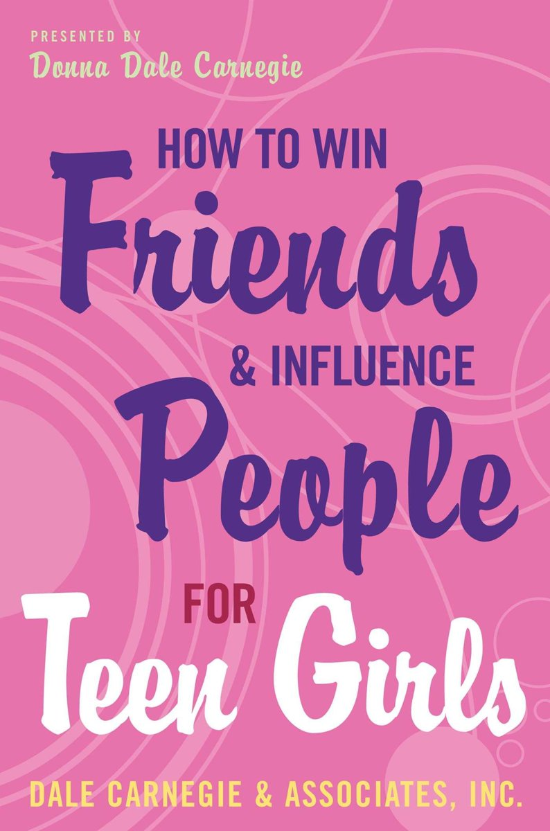 Bolcom How To Win Friends And Influence People For Teen Girls