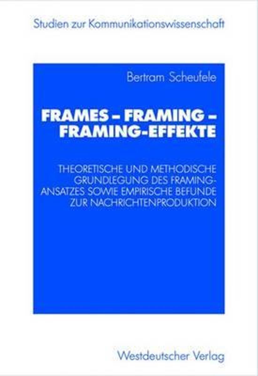 bol.com   Frames -- Framing -- Framing-Effekte, Bertram Scheufele ...