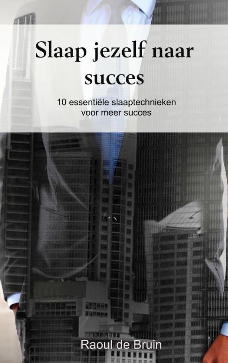 bol.com   Slaap jezelf naar succes, Raoul de Bruin   9789402167672   Boeken