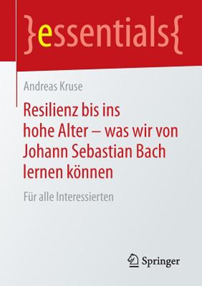 bol.com | Resilienz Bis Ins Hohe Alter - Was Wir Von Johann Sebastian Bach  Lernen K nnen,.